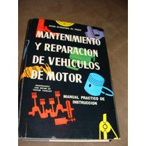 Libro Mantenimiento Y Reparacion De Vehiculos De Motor