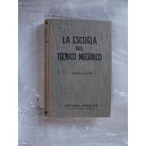 Libro La Escuela Del Tecnico Mecanico Atlas De Construccion