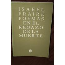 Poemas En El Regazo De La Muerte Isabel Fraire 1ra Edicion