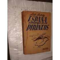 Libro Antiguo , Año 1944 , España Comienza En Los Pirineos
