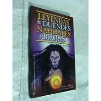 Libro Leyendas De Duendes Nahuales Y Brujas , 88 Paginas , A