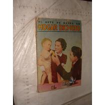 Libro El Arte De Hacer Un Hogar Dichoso , 94 Paginas