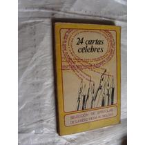 Libro 24 Cartas Celebres , Selección De Epistolas De La Edad