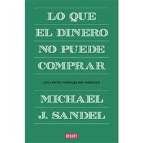 Libro Lo Que El Dinero No Puede Comprar : Michael Sande