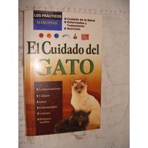 Libro El Cuidado Del Gato , 158 Paginas , Año 2004