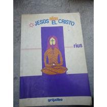 Jesus Alias El Cristo Rius