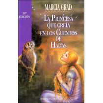 Libro: La Princesa Que Creìa En Cuentos De Hada Envío $30