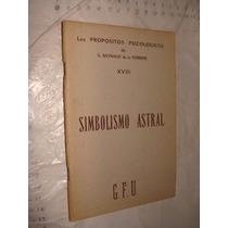 Libro Simbolismo Astral , Los Propositos Psicologicos De Ra