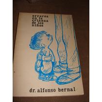 Libro Errores En La Crianza De Los Niños, Alfonso Bernal