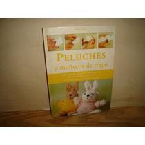 Peluches Y Muñecos De Trapo, Guía Para Realización De...