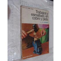 Libro Trabajos Y Esmaltado En Cobre Y Plata , J. Y O. Sjober