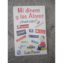 Luis Pazos Mi Dinero Y Las Afores