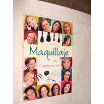 Libro Maquillaje Sin Complicaciones , 93 Paginas , Año