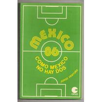 Libro Futbol Como México No Hay Dos Jorge Che Ventura 1983