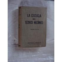 Libro La Escuela Del Tecnico Mecanico Elementos De Maquinas