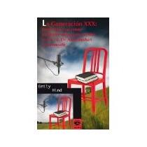 Libro La Generacion Xxx *cj