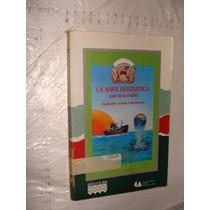 Libro La Nave Fantastica , Jordi Sierra , Año 1989 , Botell