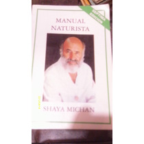 Libro Manual Naturista , Shaya Michan