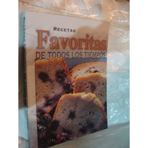 Libro Recetas Favoritas De Todos Los Tiempos , 207 Paginas ,
