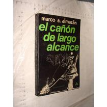 Libro El Cañon De Largo Alcance , Marco A. Almazan , Año 197