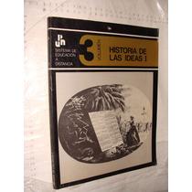 Libro Historia De Las Ideas I , Vol 3 , Sistema De Educacio