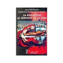 Libro La Radiacion Al Servicio De La Vida Ct 99