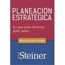 Planeación Estratégica - George A. Steiner - Gpa/c