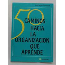 50 Caminos Hacia La Organización Que Aprender Andrew Forrest