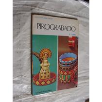 Libro Pirograbado , R. Lumm , 43 Paginas , Año 1976