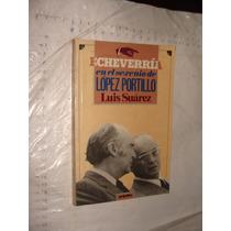 Libro Echeverria En El Sexenio De Lopez Portillo , Luiz Suar