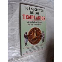 Libro Los Secretos De Los Templarios , La Verdadera Historia