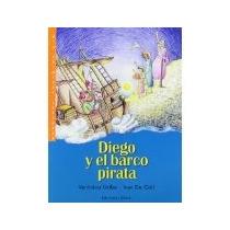 Libro Diego Y El Barco Pirata *cj