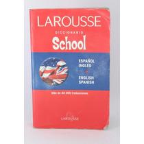 School Diccionario Ingles Español Larousse