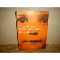 Cómo Formar La Personalidad Del Niño - Barbara J. Taylor