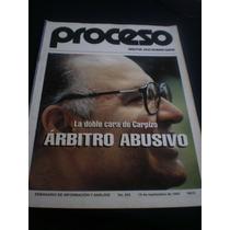 Proceso La Doble Cara De Carpizo Árbitro Abusivo,# 933,1994