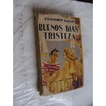 Libro Buenos Dias Tristeza , Francoise Sagan , Año 1955