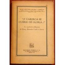 ¡ Y Caborca Se Cubrió De Gloria! J. A. Ruibal Corella 1a. Ed