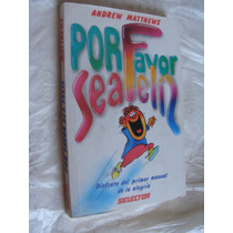 Libro Por Favor Sea Feliz , Andrew Matthews , Año 2005 , 169
