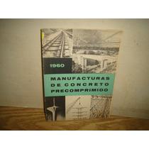 Manufacturas De Concreto Precomprimido