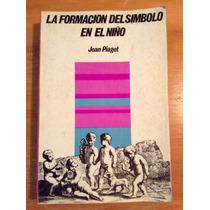Jean Piaget. La Formación Del Símbolo En El Niño.