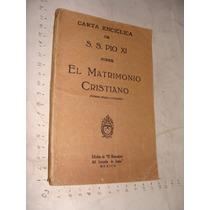 Libro Carta Enciclica De Pio Xi , Sobre El Matrimonio Cristi