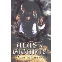 Alas De Gigante - Agustin Cadena - Ediciones B