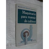 Libro Maquinaria Para Manejo De Cultivos , Manuales Para L