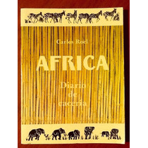 África Diario De Cacería Carlos Roel 1a. Edición.