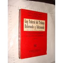 Libro Ley Federal Del Trabajo Reformada Y Adicionada , Año 1