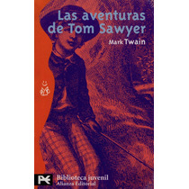 Mark Twain. Las Aventuras De Tom Sawyer. Editorial Alianza.