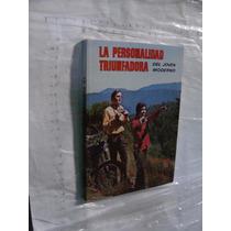 Libro La Personalidad Triunfadora Del Joven Moderno , 128 Pa