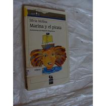 Libro Marina Y El Pirata , Silvia Molina , Varco De Vapor ,