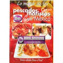 Lo Mejor De Los Pescados Y Mriscos En México
