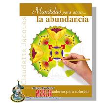 Mandalas Para Atraer La Abundancia - Cuaderno Para Colorear